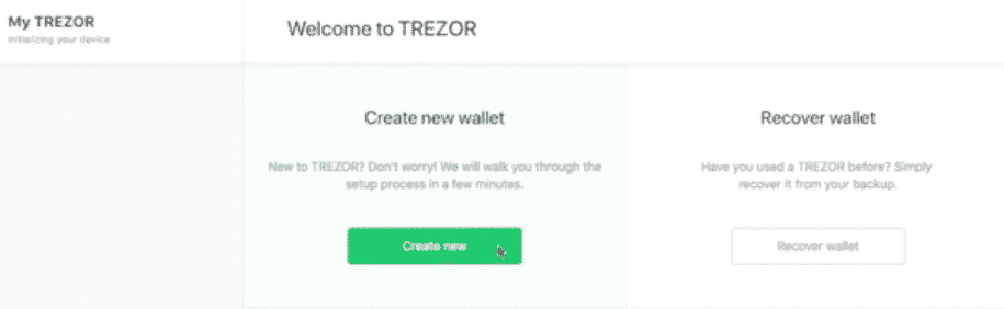 Trezor wallet. Once the firmware is installed, reboot your device. You can now create a new wallet.