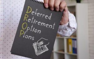 Understanding Deferred Retirement Option Plans (DROPS)