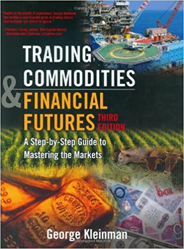 Trading Commodities and Financial Futures   George Kleinman