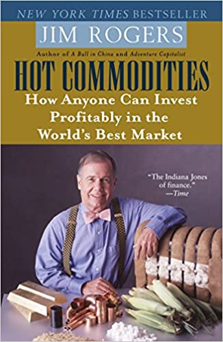 Hot Commodities   Jim Rogers